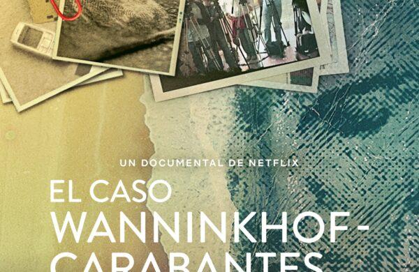 El caso Wanninkhof-Carabantes postproduction